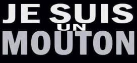 Mensonges, manipulations et terrorisme : le «Charlisme» s'expatrie, «Je Suis Un Mouton»